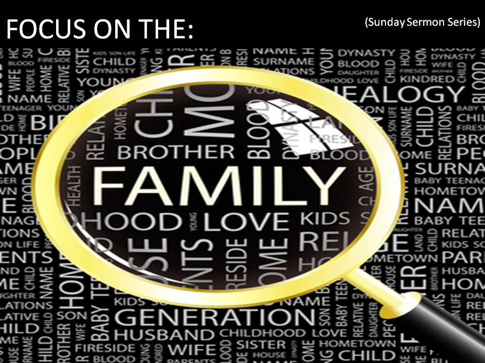 Focus On The Family: Husbands, Love Your Wives! (Pt 3)