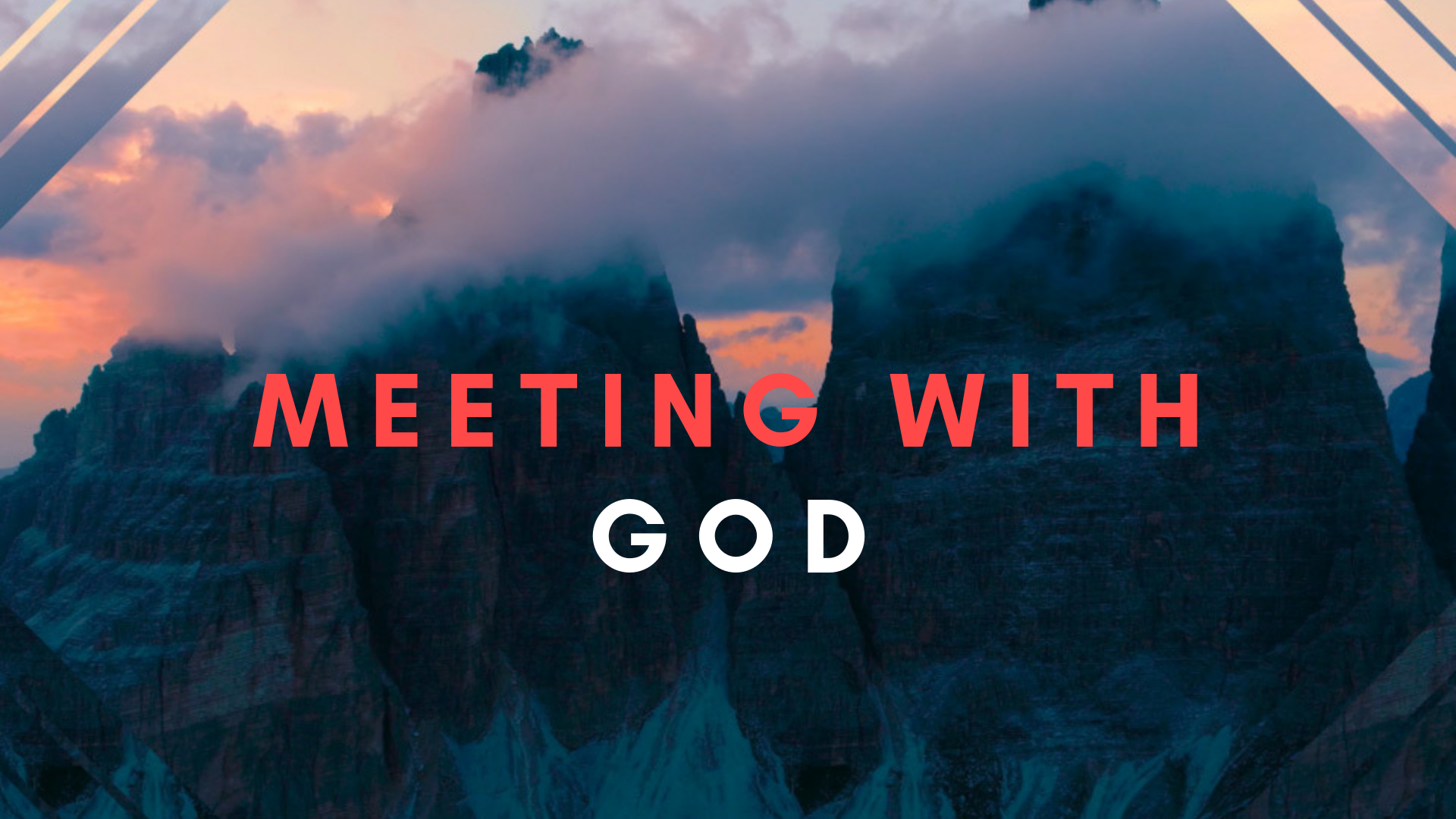 Meeting with God when you're overwhelmed