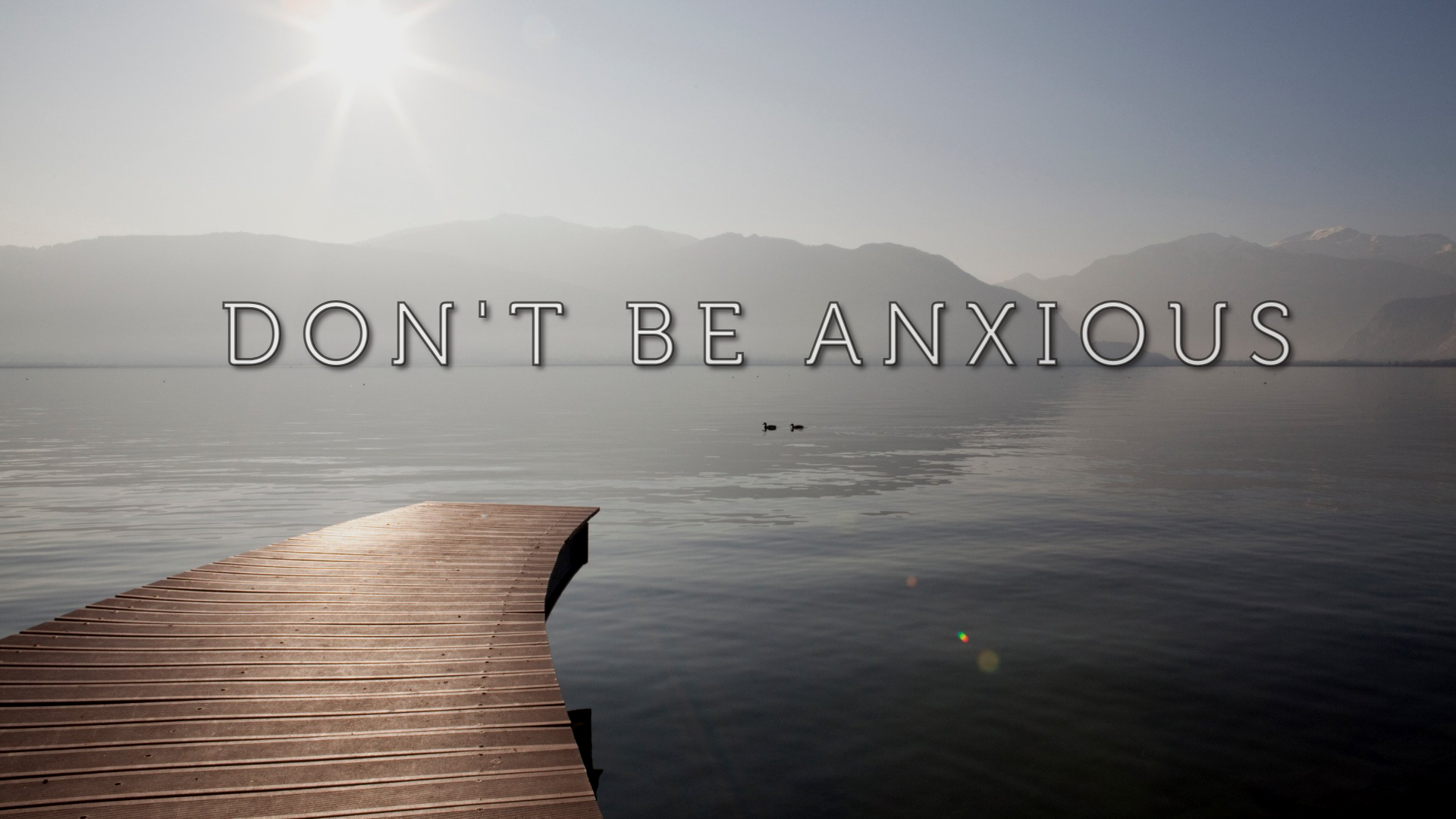 Don't be Anxious pt. 3